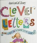 Clever Letters: Fun Ways to Wiggle Your Words (American Girl Library Series)
