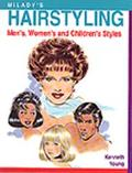 Milady's Hairstyling The Styling Guide  Men'S, Women's and Children's Styles to Accompany Mi...