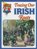 Tracing Our Irish Roots - Sharon Mosciniski - Hardcover - 1st ed