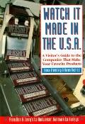 Watch It Made in the U. S. A.: A Visitor's Guide to the Companies That Make Your Favorite Pr...