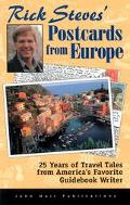Rick Steves' Postcards from Europe 25 Years of Travel Tales from America's Favorite Guideboo...