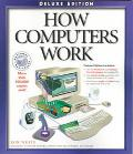 How Computers Work:deluxe Edition