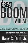 Great Boom Ahead Your Comprehensive Guide to Personal and Business Profit in the New Era of ...