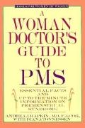 Woman Doctor's Guide to PMS: Essential Facts and up-to-the-Minute Information on Premenstrua...