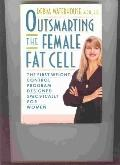 Outsmarting the Female Fat Cell: The First Weight-Control Program Design Specifically for Women