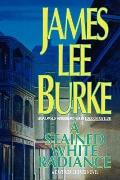 A Stained White Radiance (A Dave Robicheaux Novel)