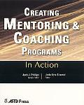 Creating Mentoring and Coaching Programs: Twelve Case Studies from the Real World of Trainin...