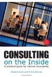 Consulting on the Inside: A Practical Guide for Internal Consultants (2nd Edition)