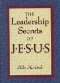 Leadership Secrets of Jesus - Mike Murdock - Hardcover