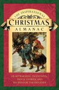 Inspirational Christmas Almanac Heartwarming Traditions, Trivia, Stories, And Recipes for th...