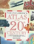 Children's Atlas of the 20th Century - Sarah Howarth - Hardcover