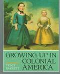 Growing up in Colonial America - Tracy Barrett - Hardcover