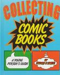 Collecting Comic Books A Young Person's Guide
