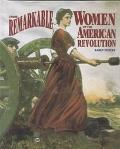 Those Remarkable Women of the American Revolution