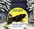 Mush!: Across Alaska in the World's Longest Sled Dog Race - Patricia Seibert - Paperback - R...