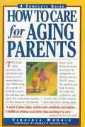 How to Care for Aging Parents A Complete Guide
