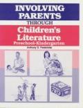 Involving Parents Through Children's Literature Preschool-Kindergarten