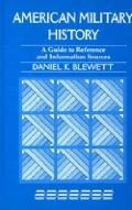 American Military History A Guide to Reference and Information Sources
