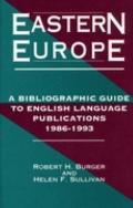Eastern Europe A Bibliographic Guide to English Language Publications 1986-1993