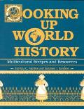 Cooking Up World History Multicultural Recipes and Resources
