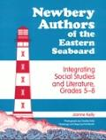 Newbery Authors of the Eastern Seaboard Integrating Social Studies and Literature, Grades 5-8