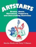 Artstarts Drama, Music, Movement, Puppetry, and Storytelling Activities/Grades K-6
