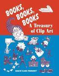 Books, Books, Books A Treasury of Clip Art