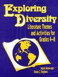 Exploring Diversity Literature Themes and Activities for Grades 4-8
