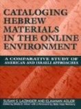 Cataloging Hebrew Materials in the Online Environment: A Comparative Study of American and I...