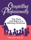 Storytelling Professionally The Nuts and Bolts of a Working Performer