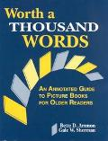 Worth a Thousand Words An Annotated Guide to Picture Books for Older Readers