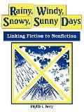 Rainy, Windy, Snowy, Sunny Days Linking Fiction to Nonfiction