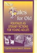 New Tales for Old Folktales As Literary Fictions for Young Adults