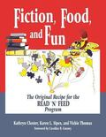 Fiction, Food, and Fun The Original Recipe for the Read 'N' Feed Program