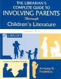 Librarian's Complete Guide to Involving Parents Through Children's Literature Grades K-6