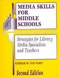 Media Skills for Middle Schools Strategies for Library Media Specialists and Teachers