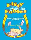 Fifty Fabulous Fables Beginning Readers Theatre