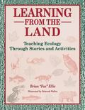 Learning from the Land Teaching Ecology Through Stories and Activities