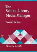 The School Library Media Manager: Second Edition