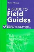 Guide to Field Guides Identifying the Natural History of North America
