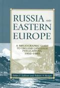 Russia and Eastern Europe A Bibliographic Guide to English Language Publications, 1992-1999