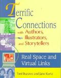 Terrific Connections With Authors, Illustrators, and Storytellers Real Space and Virtual Links