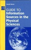 Guide to Information Sources in the Physical Sciences (Reference Sources in Science and Tech...