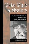 Make Mine a Mystery A Reader's Guide to Mystery and Detective Fiction