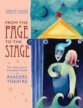 From the Page to the Stage The Educator's Complete Guide to Readers' Theatre