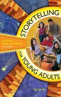 Storytelling for Young Adults A Guide to Tales for Teens