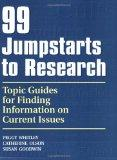 99 Jumpstarts to Research: Topic Guides for Finding Information on Current Issues