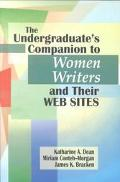 Undergraduate's Companion to Women Writers and Their Web Sites