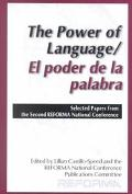 Power of Language/El Poder De LA Palabra Selected Papers from the Second Reforma National Co...