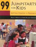 99 Jumpstarts for Kids Getting Started in Research